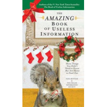 The Amazing Book of Useless Information: More Things You Didn't Need to Know But Are about to Find Out by Noel Botham, 9780399537387