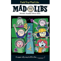 Field Trip Mad Libs by Mickie Matheis, 9780399539527