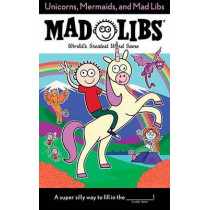 Unicorns, Mermaids, And Mad Libs by Billy Merrell, 9780399544224