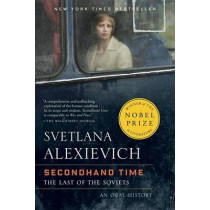 Secondhand Time: The Last of the Soviets by Svetlana Alexievich, 9780399588822