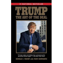 Trump: The Art of the Deal by Donald J Trump, 9780399594496