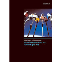 Media Freedom under the Human Rights Act by Helen Fenwick, 9780406942890