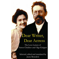 Dear Writer, Dear Actress: The Love Letters of Anton Chekhov Amd Olga Knipper by Anton Pavlovich Chekhov, 9780413776372