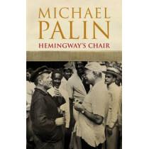 Hemingway's Chair by Michael Palin, 9780413777430