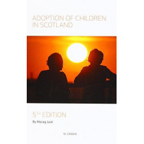 Adoption of Children in Scotland by Morag Jack, 9780414032217