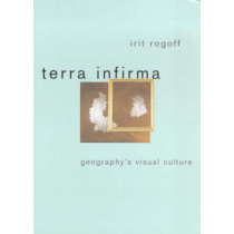 Terra Infirma: Geography's Visual Culture by Irit Rogoff, 9780415096164