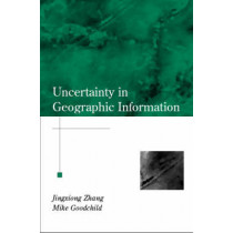 Uncertainty in Geographical Information by Jingxiong Zhang, 9780415243346