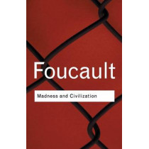 Madness and Civilization by Michel Foucault, 9780415253857