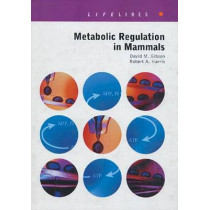 Metabolic Regulation in Mammals by David M. Gibson, 9780415267564