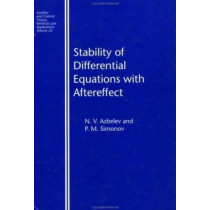 Stability of Differential Equations with Aftereffect by N. V. Azbelev, 9780415269575