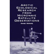 Arctic Ecological Research from Microwave Satellite Observations by Gennady I. Belchansky, 9780415269650