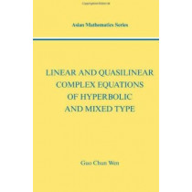 Linear and Quasilinear Complex Equations of Hyperbolic and Mixed Types by Guo-Chun Wen, 9780415269711