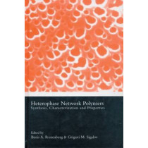Heterophase Network Polymers: Synthesis, Characterization, and Properties by Boris A. Rozenberg, 9780415284172