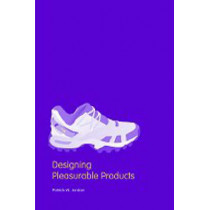 Designing Pleasurable Products: An Introduction to the New Human Factors by Patrick W. Jordan, 9780415298872
