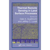 Thermal Remote Sensing in Land Surface Processing by Dale A. Quattrochi, 9780415302241