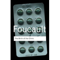 The Birth of the Clinic by Michel Foucault, 9780415307727
