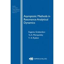 Asymptotic Methods in Resonance Analytical Dynamics by Eugeniu Grebenikov, 9780415310086