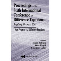 Proceedings of the Sixth International Conference on Difference Equations Augsburg, Germany 2001: New Progress in Difference Equations by Bernd Aulbach, 9780415316750