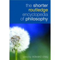 The Shorter Routledge Encyclopedia of Philosophy by Edward Craig, 9780415324953