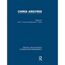Chris Argyris by John C. Wood, 9780415325608