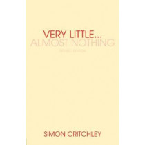 Very Little ... Almost Nothing: Death, Philosophy and Literature by Simon Critchley, 9780415340496