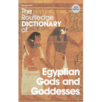 The Routledge Dictionary of Egyptian Gods and Goddesses by George Hart, 9780415344951