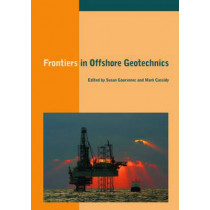 Frontiers in Offshore Geotechnics: Proceedings of the International Symposium on Frontiers in Offshore Geotechnics (IS-FOG 2005), 19-21 Sept 2005, Perth, WA, Australia by Susan Gourvenec, 9780415390637