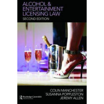 Alcohol and Entertainment Licensing Law by Colin Manchester, 9780415422901