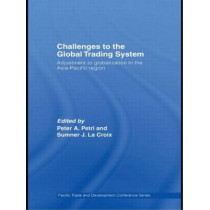 Challenges to the Global Trading System: Adjustment to Globalization in the Asia-Pacific Region by Sumner La Croix, 9780415429863