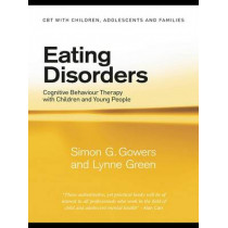 Eating Disorders: Cognitive Behaviour Therapy with Children and Young People by Simon G. Gowers, 9780415444620