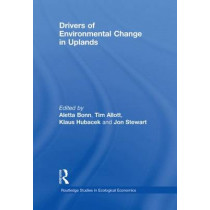Drivers of Environmental Change in Uplands by Aletta Bonn, 9780415447799