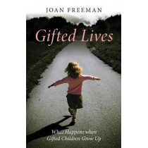 Gifted Lives: What Happens when Gifted Children Grow Up by Joan Freeman, 9780415470094