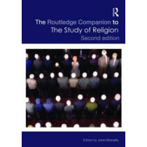 The Routledge Companion to the Study of Religion by John Hinnells, 9780415473286