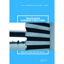 Tailor Made Concrete Structures: New Solutions for our Society (Abstracts Book 314 pages + CD-ROM full papers 1196 pages) by Joost C. Walraven, 9780415475358
