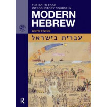 The Routledge Introductory Course in Modern Hebrew: Hebrew in Israel by Giore Etzion, 9780415484176