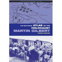 The Routledge Atlas of the Holocaust by Martin Gilbert, 9780415484862