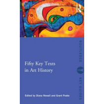 Fifty Key Texts in Art History by Diana Newall, 9780415497701