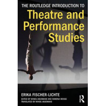 The Routledge Introduction to Theatre and Performance Studies by Erika Fischer-Lichte, 9780415504201