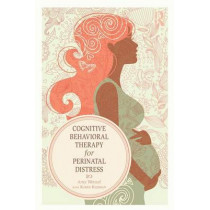 Cognitive Behavioral Therapy for Perinatal Distress by Amy Wenzel, 9780415508056