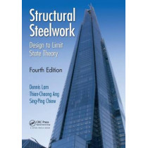 Structural Steelwork: Design to Limit State Theory, Fourth Edition by Dennis Lam, 9780415531917