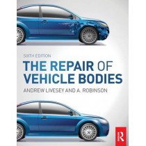 The Repair of Vehicle Bodies, 6th ed by Andrew Livesey, 9780415534451