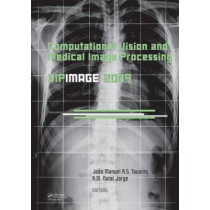 Computational Vision and Medical Image Processing: VipIMAGE 2009 by Joao Manuel R. S. Tavares, 9780415570411