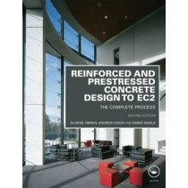 Reinforced and Prestressed Concrete Design to EC2: The Complete Process, Second Edition by Eugene O'Brien, 9780415571951