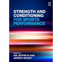 Strength and Conditioning for Sports Performance by Ian Jeffreys, 9780415578219