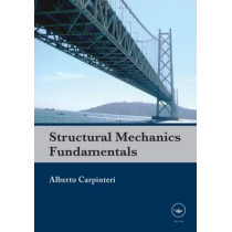Structural Mechanics Fundamentals by Alberto Carpinteri, 9780415580328