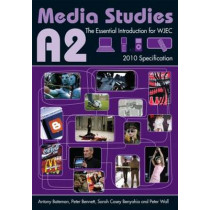 A2 Media Studies: The Essential Introduction for WJEC by Antony Bateman, 9780415586597