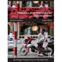 Theories and Practices of Development by Katie Willis, 9780415590716