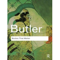 """Bodies That Matter: On the Discursive Limits of """"Sex"""" by Judith Butler, 9780415610155"""