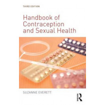 Handbook of Contraception and Sexual Health by Suzanne Everett, 9780415659895