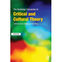 The Routledge Companion to Critical and Cultural Theory by Paul Wake, 9780415668309